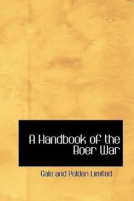 A Handbook of the Boer War