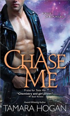 Chase Me by Tamara Hogan