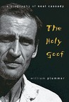 The Holy Goof: A Biography of Neal Cassady