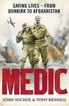 Medic: Saving Lives   From Dunkirk To Afghanistan
