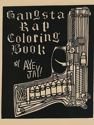 Gangsta Rap Coloring Book by Aye Jay