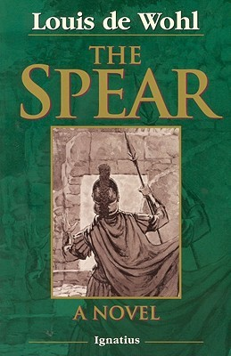 The Spear by Louis de Wohl