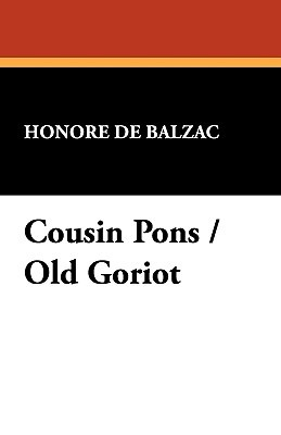 Cousin Pons / Old Goriot
