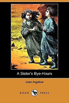 A Sister's Bye-Hours