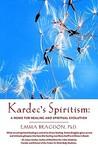 Kardec's Spiritism: A Home for Healing and Spiritual Evolution