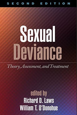 Sexual Deviance: Theory, Assessment, and Treatment