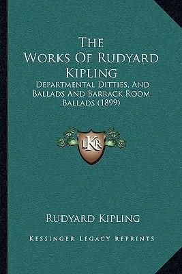 the-works-of-rudyard-kipling-departmental-ditties-and-ballads-and-barrack-room-ballads-1899