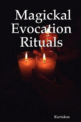 Magickal Evocation Rituals