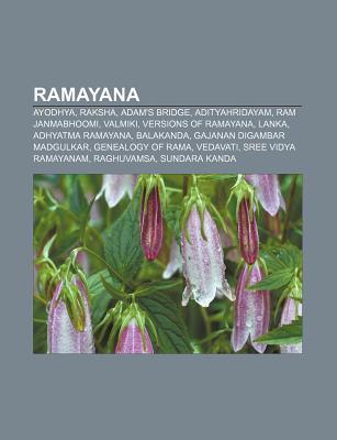 Ramayana: Ayodhya, Raksha, Adam's Bridge, Adityahridayam, RAM Janmabhoomi, Valmiki, Versions of Ramayana, Lanka, Adhyatma Ramayana, Balakanda