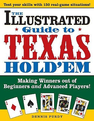 The Illustrated Guide to Texas Hold'em by Dennis Purdy