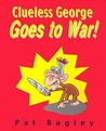 Clueless George Goes to War