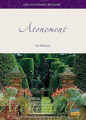 AS/A-Level Student Text Guide to Atonement, Ian McEwan