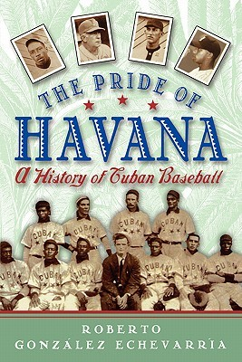 The Pride of Havana by Roberto González Echevarría