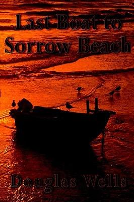 Last Boat to Sorrow Beach