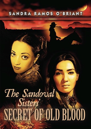 The Sandoval Sisters' Secret of Old Blood