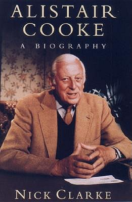 Alistair Cooke: A Biography