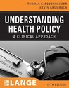 Understanding Health Policy, Fifth Edition