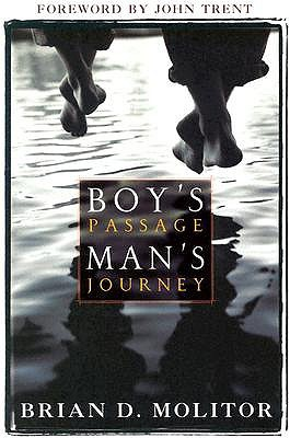 A Boy's Passage, Man's Journey by Brian D. Molitor