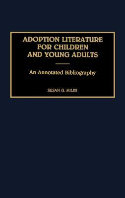 Adoption Literature for Children and Young Adults: An Annotated Bibliography