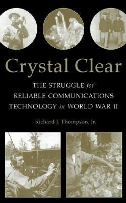 Crystal Clear: The Struggle for Reliable Communications Technology in World War II Epub Free Download