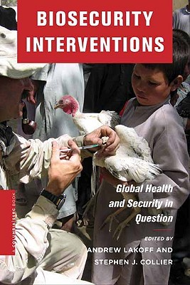 Biosecurity Interventions: Global Health & Security in Question