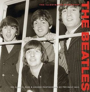 The Beatles Illustrated Biography (Collector's Series)