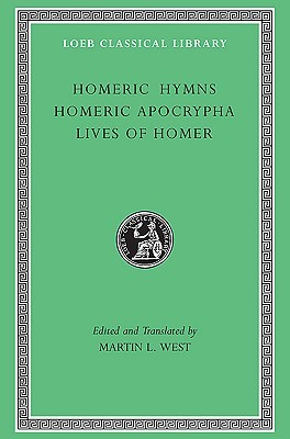 Homeric Hymns. Homeric Apocrypha. Lives of Homer