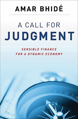 A Call for Judgment: Sensible Finance for a Dynamic Economy
