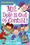 Mrs. Dole Is Out of Control! (My Weird School Daze, #1)