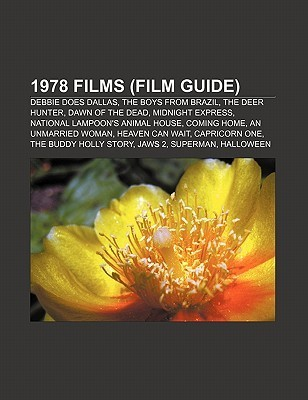 1978 Films (Film Guide): Debbie Does Dallas, the Boys from Brazil, the Deer Hunter, Dawn of the Dead, Midnight Express