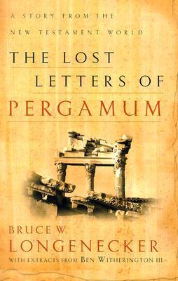 The Lost Letters of Pergamum by Bruce W. Longenecker