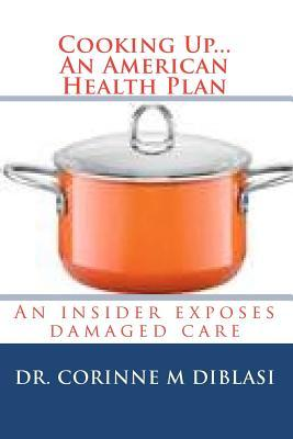 Cooking Up... an American Health Plan