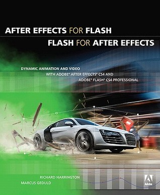 After Effects for Flash/Flash for After Effects: Dynamic Animation and Video with Adobe After Effects CS4 and Adobe Flash CS4 Professional [With DVD R