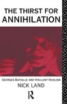 The Thirst for Annihilation by Nick Land