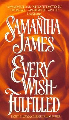 Every Wish Fulfilled by Samantha James