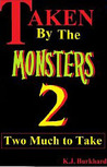 Two much to Take (Taken by the Monsters, #2)