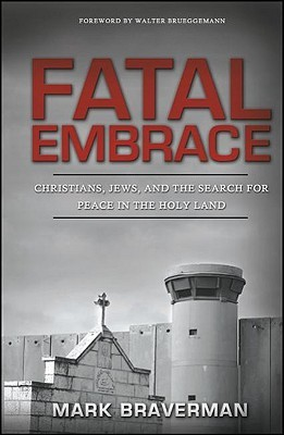 Fatal Embrace by Mark Braverman