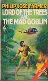 Lord of the Trees & The Mad Goblin by Philip José Farmer