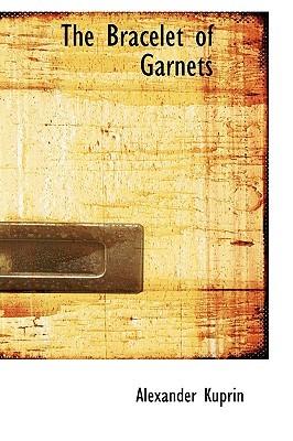 Ebook The Bracelet of Garnets by Aleksandr Ivanovich Kuprin TXT!