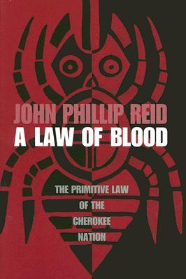 A Law of Blood by John Phillip Reid