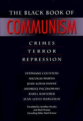 The Black Book of Communism: Crimes, Terror, Repression
