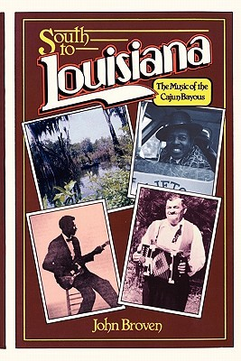 South to Louisiana by John Broven