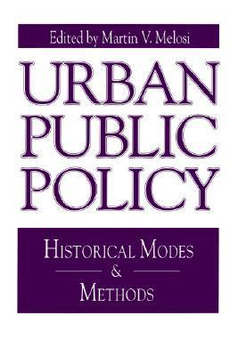 Urban Public Policy: Historical Modes and Methods