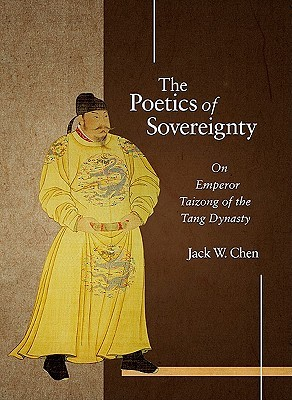 The Poetics of Sovereignty: On Emperor Taizong of the Tang Dynasty