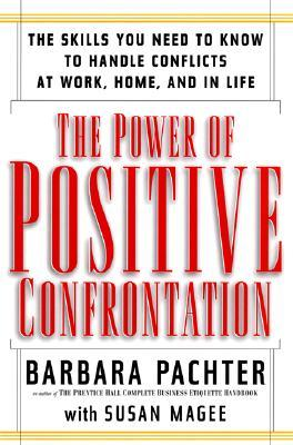 the-power-of-positive-confrontation-the-skills-you-need-to-know-to-handle-conflicts-at-work-at-home-and-in-life