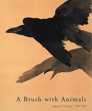 A Brush with Animals [Paperback]: Japanese Paintings 1700-1950