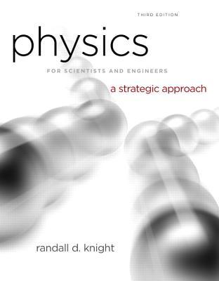 Physics for Scientists and Engineers with Modern Physics: A Strategic Approach [With Access Code]