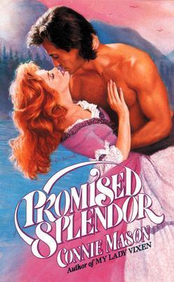 Promised Splendor by Connie Mason