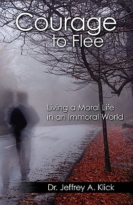Courage to Flee: Living a Moral Life in an Immoral World
