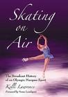 Skating on Air by Kelli Lawrence